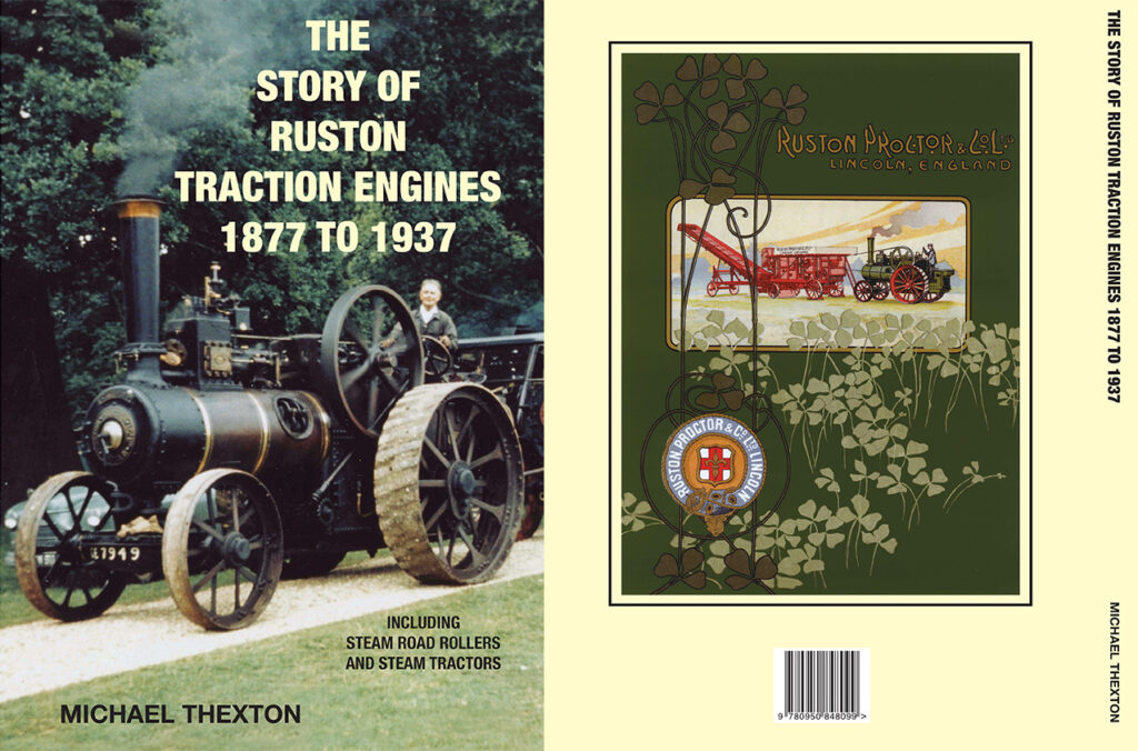 The Story of Ruston Traction Engines 1877 to 1937 Including Steam Road Rollers and Steam Tractors by Michael Thexton
